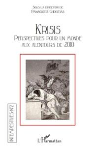 Panagiotis Christias - Intempestives N° 2 : Krisis perspectives pour un monde aux alentours de 2010.
