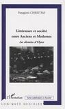 Panagiotis Christias - Littérature et société entre Anciens et Modernes - Les chemins d'Ulysse.