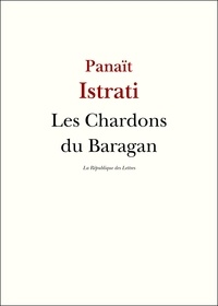 Panaït Istrati - Les chardons du Baragan.