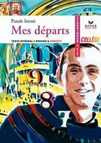 Panaït Istrati - Mes départs (1927) - Texte intégral, dossier, enquête.
