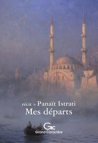 Panaït Istrati - Mes départs.