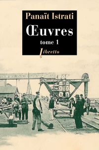 Panaït Istrati - Oeuvres - Tome 1.