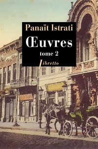 Panaït Istrati - Oeuvres - Tome 2.