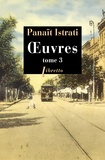 Panaït Istrati - Oeuvres - Tome 3.
