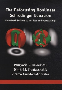 Panayotis-G Kevrekidis et Dimitri-J Frantzeskakis - The Defocusing Nonlinear Schrödinger Equation - From Dark Solitons to Vortices and Vortex Rings.