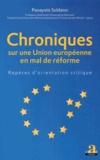Panayotis Soldatos - Chroniques sur une Union européenne en mal de réforme - Repères d'orientation critique.