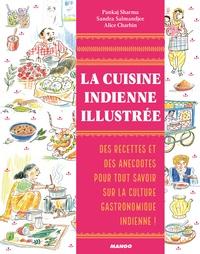 Pankaj Sharma et Sandra Salmandjee - La cuisine indienne illustrée.
