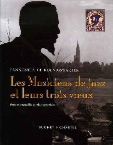 Pannonica de Koenigswarter - Les Musiciens de jazz et leur trois voeux.