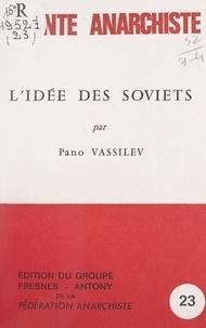 Pano Vassilev et Hervé Trinquier - L'idée des soviets - Origine et développement.