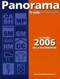 Panorama TradeDimensions - Panorama TradeDimensions - Le guide 2006 de la distribution.