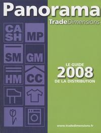 Panorama TradeDimensions - Panorama TradeDimensions - Le guide 2008 de la distribution.