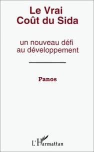 Panos - Le vrai coût du Sida - Un nouveau défi au développement.
