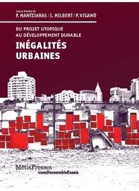 Panos Mantziaras et Isabelle Milbert - Inégalités urbaines - Du projet utopique au développement durable.