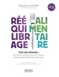 Panse benedicte Le - Reequilibrage alimentaire ned - stop aux regimes ! - Stop aux regimes! atteindre ses objectifs de poids sans privation.