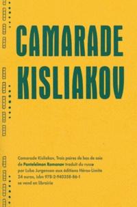 Panteleïmon Romanov - Camarade Kisliakov - Trois paires de bas de soie.