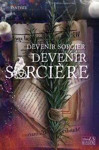Panthée - Devenir sorcier, Devenir sorcière.