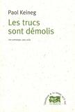 Paol Keineg - Les trucs sont démolis - Une anthologie, 1967-2005.