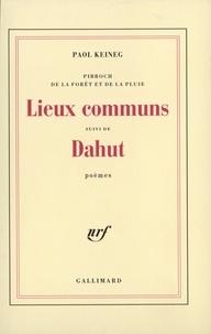 Paol Keineg - Lieux communs suivi de Dahut.