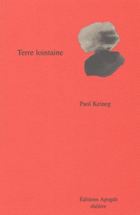 Paol Keineg - Terre lointaine.