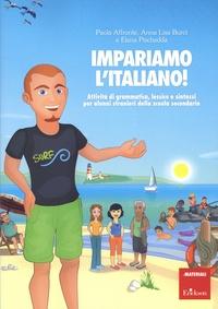 Paola Affronte et Anna Lisa Burci - Impariamo l'Italiano - Attivita di grammatica, lessico e sintassi per alunni stranieri della scuola secondaria. 1 CD audio