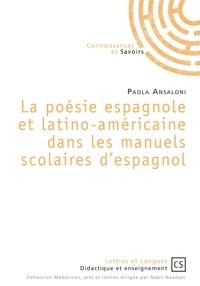 Paola Ansaloni - La poésie espagnole et latino-américaine dans les manuels scolaires d'espagnol.