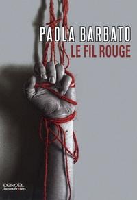 Paola Barbato - Le fil rouge.