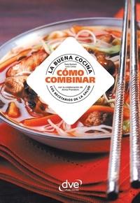 Paola Bastasin et Lucia Ceresa - La buena cocina, cómo combinar.