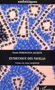 Paola Berenstein Jacques - Esthétiques des favelas - Les favelas de Rio à travers l'oeuvre de Hélio Oiticica.