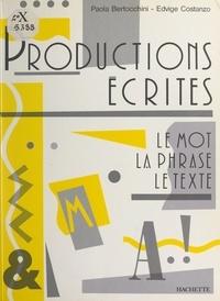 Paola Bertocchini et Edvige Costanzo - Productions écrites : le mot, la phrase, le texte.