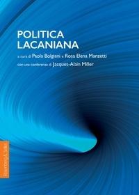 Paola Bolgiani et Rosa Elena Manzetti - Politica Lacaniana.