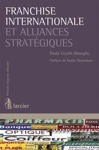 Paola Cecchi-Dimeglio - Franchise internationale et alliances stratégiques.
