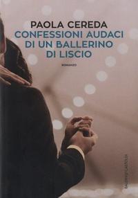 Paola Cereda - Confessioni audaci di un ballerino di liscio.