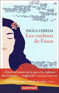 Paola Cereda - Les couleurs de Fosco.