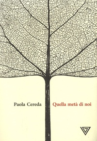 Paola Cereda - Quella metà di noi.