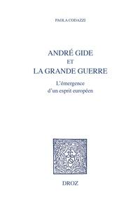 Paola Codazzi - André Gide et la Grande Guerre - L'émergence d'un esprit européen.