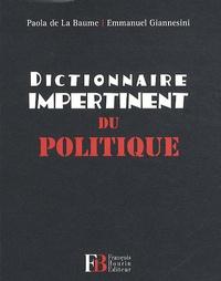 Paola de La Baume et Emmanuel Giannesini - Dictionnaire impertinent du politique.