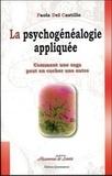 Paola Del Castillo - La psychogénéalogie appliquée - Comment une saga peut en cacher une autre.