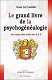 Paola Del Castillo - Le grand livre de la psychogénéalogie - Au coeur des mots de A à Z.