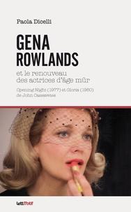 Paola Dicelli - Gena Rowlands et le renouveau des actrices d'âge mûr.