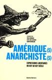 Paola Domingo et Alba Lara-Alengrin - Amérique(s) anarchiste(s) - Expressions libertaires du XIXe au XXIe siècles.