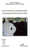 Paola Domingo et Hélène Vignaux - Arts et sociétés en Amérique latine : la transgression dans tous ses états.