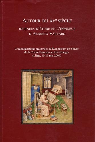 Autour du XVe siècle. Journées en l'honneur d'Alberto Vàrvaro