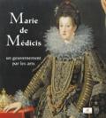 Paola Pacht-Bassani et Thierry Crépin-Leblond - Marie de Médicis - Un gouvernement par les arts.