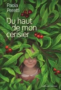 Paola Peretti - Du haut de mon cerisier.