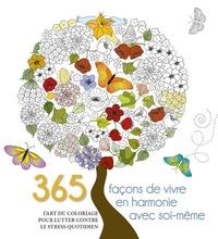 Histoiresdenlire.be 365 façons de vivre en harmonie avec soi-même - L'art du coloriage pour lutter contre le stress quotidien Image