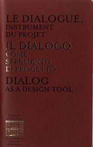 Paola Pierotti et Giorgio Tartaro - Le dialogue, instrument du projet.