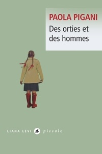 Paola Pigani - Des orties et des hommes.