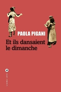 Paola Pigani - Et ils dansaient le dimanche.