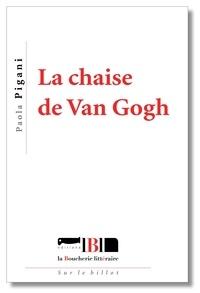 Paola Pigani - La chaise de Van Gogh.