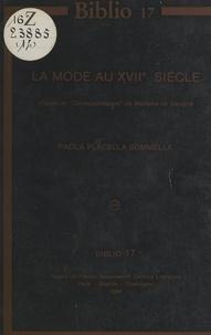 """Paola Placella Sommella et G. Lévy - La mode au XVIIe siècle - D'après la """"Correspondance"""" de Madame de Sévigné."""